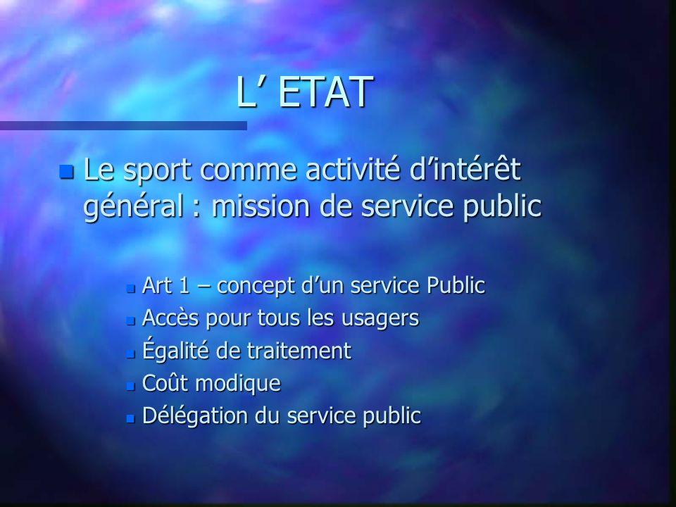 L' ETAT Le sport comme activité d'intérêt général : mission de service public. Art 1 – concept d'un service Public.