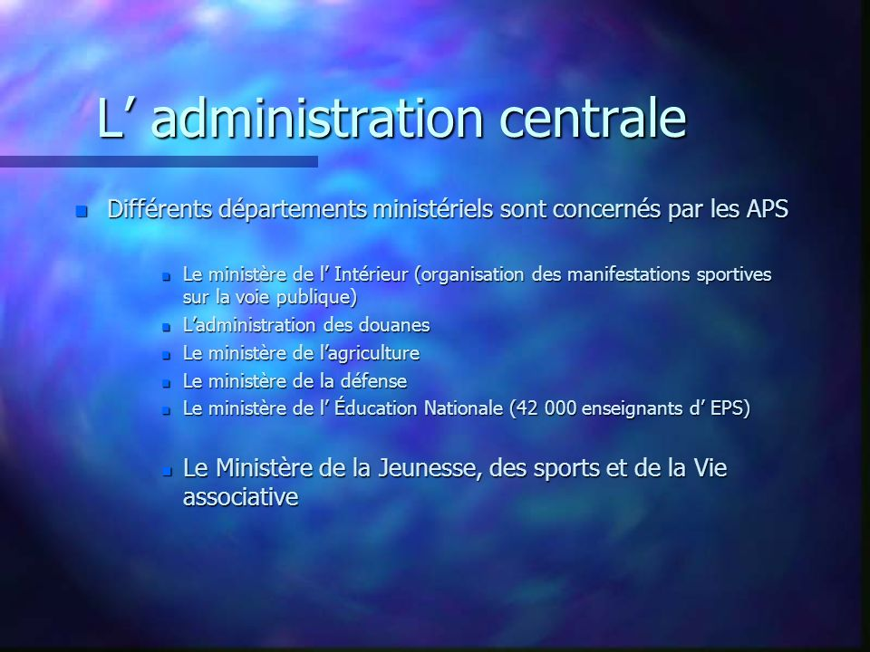 L' administration centrale