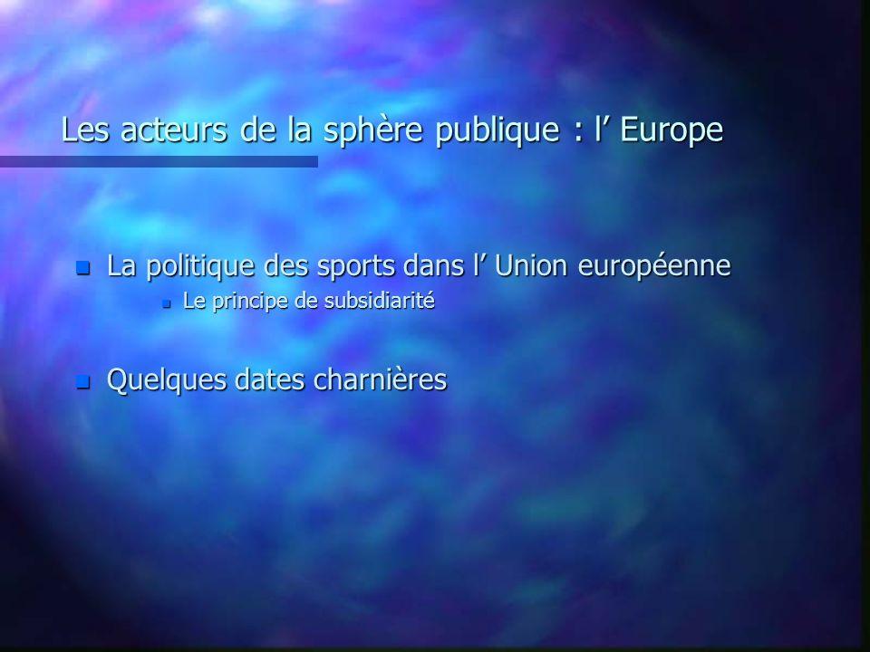 Les acteurs de la sphère publique : l' Europe