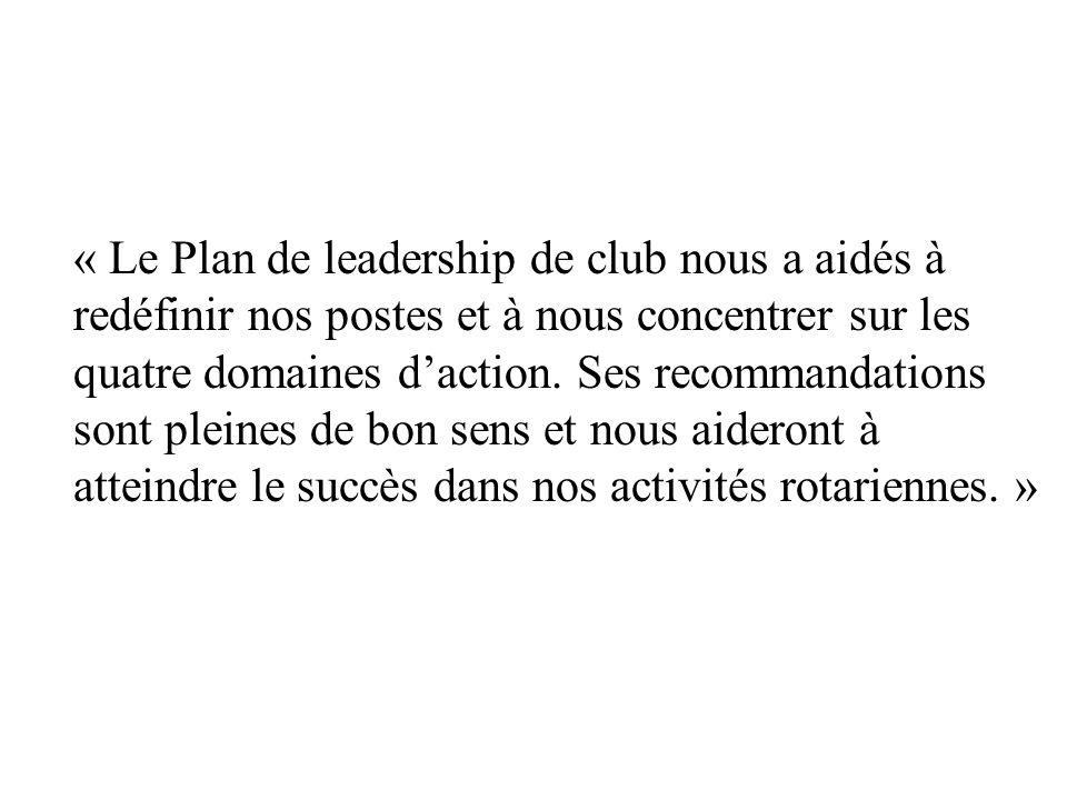 « Le Plan de leadership de club nous a aidés à redéfinir nos postes et à nous concentrer sur les quatre domaines d'action.