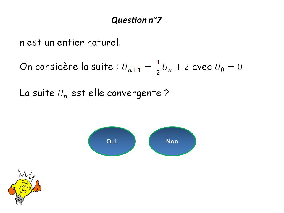 Question n°7 Oui Non