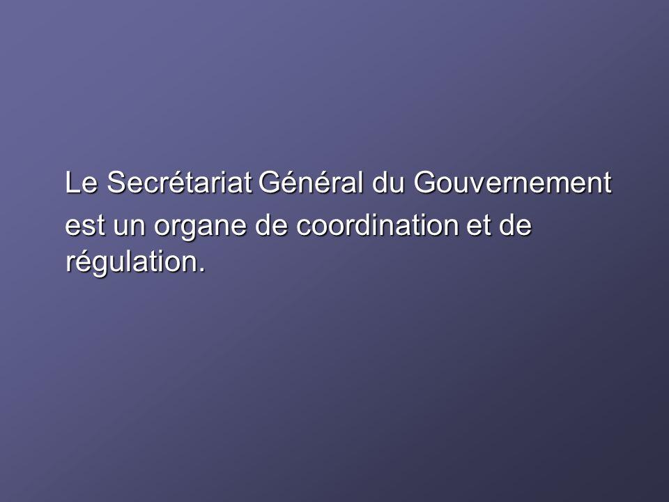 Le Secrétariat Général du Gouvernement