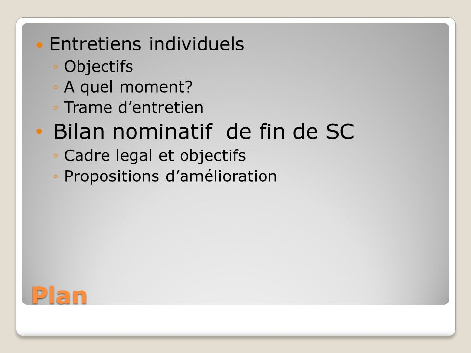 Plan Bilan nominatif de fin de SC Entretiens individuels Objectifs