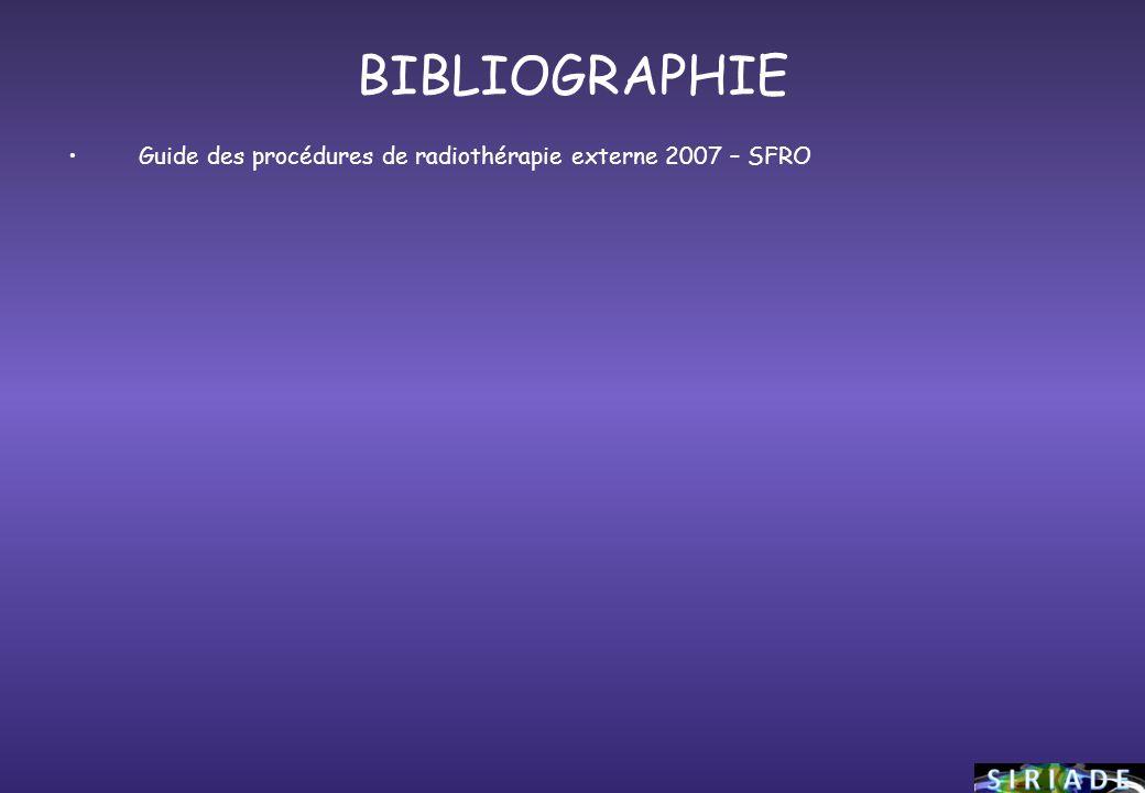 BIBLIOGRAPHIE Guide des procédures de radiothérapie externe 2007 – SFRO