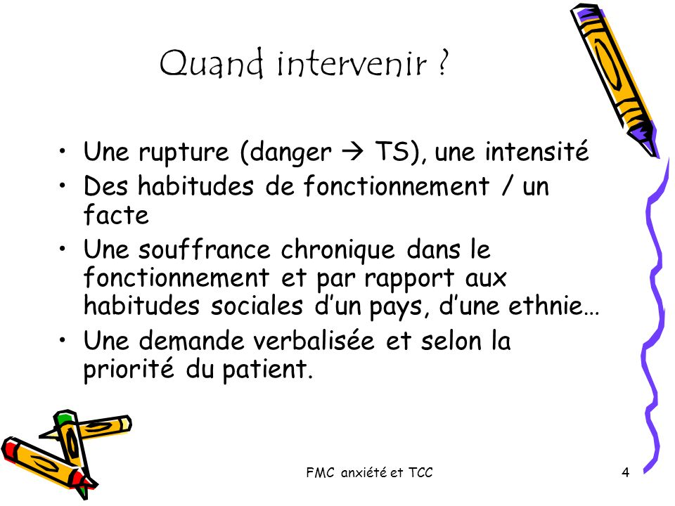 Quand intervenir Une rupture (danger  TS), une intensité