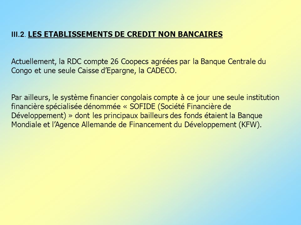 III.2. LES ETABLISSEMENTS DE CREDIT NON BANCAIRES