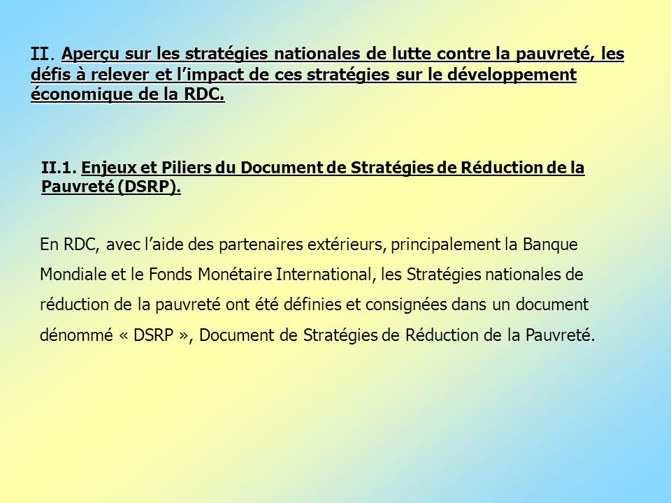 dénommé « DSRP », Document de Stratégies de Réduction de la Pauvreté.