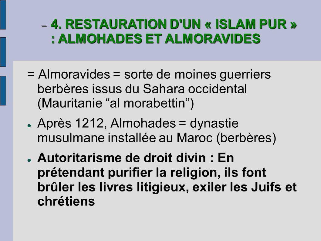 4. RESTAURATION D UN « ISLAM PUR » : ALMOHADES ET ALMORAVIDES