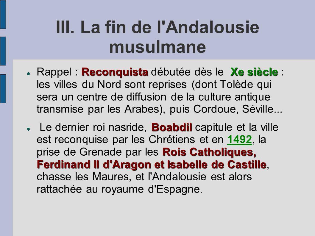 III. La fin de l Andalousie musulmane