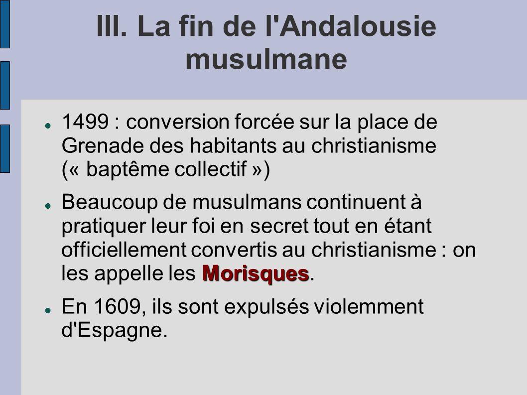 III. La fin de l Andalousie