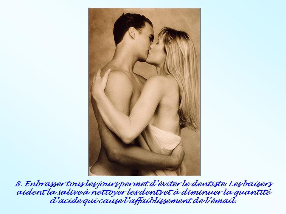 8. Enbrasser tous les jours permet d'éviter le dentiste