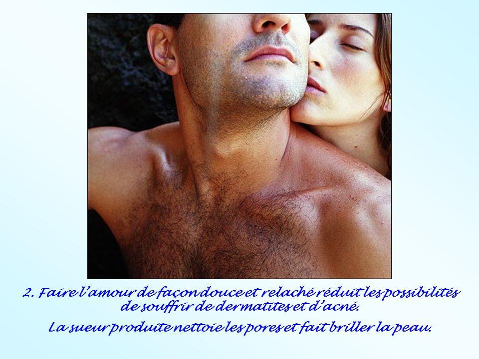 La sueur produite nettoie les pores et fait briller la peau.