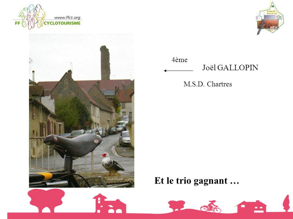 4ème Joël GALLOPIN M.S.D. Chartres Et le trio gagnant …