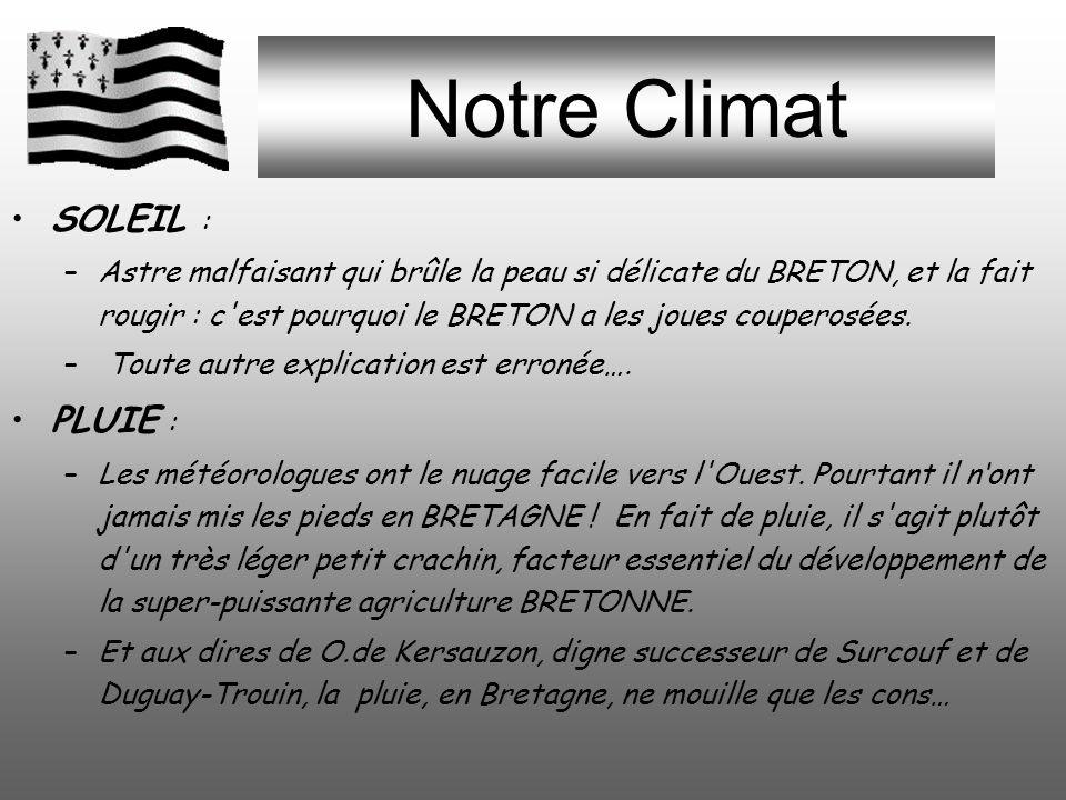 Notre Climat SOLEIL : PLUIE :