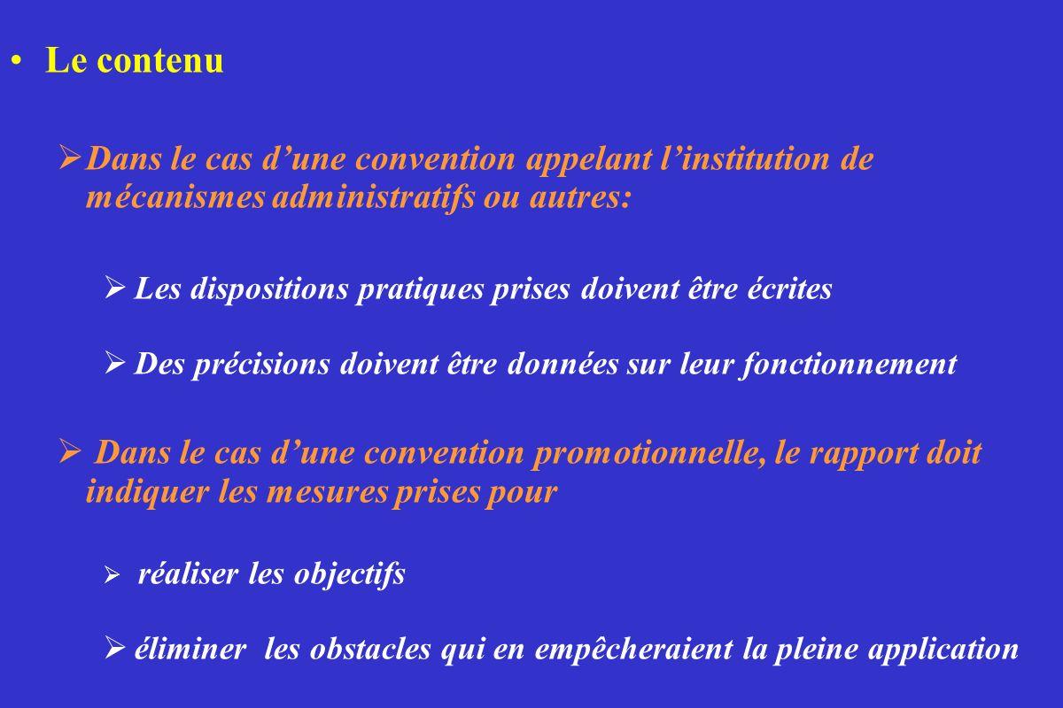 Le contenu Dans le cas d'une convention appelant l'institution de mécanismes administratifs ou autres: