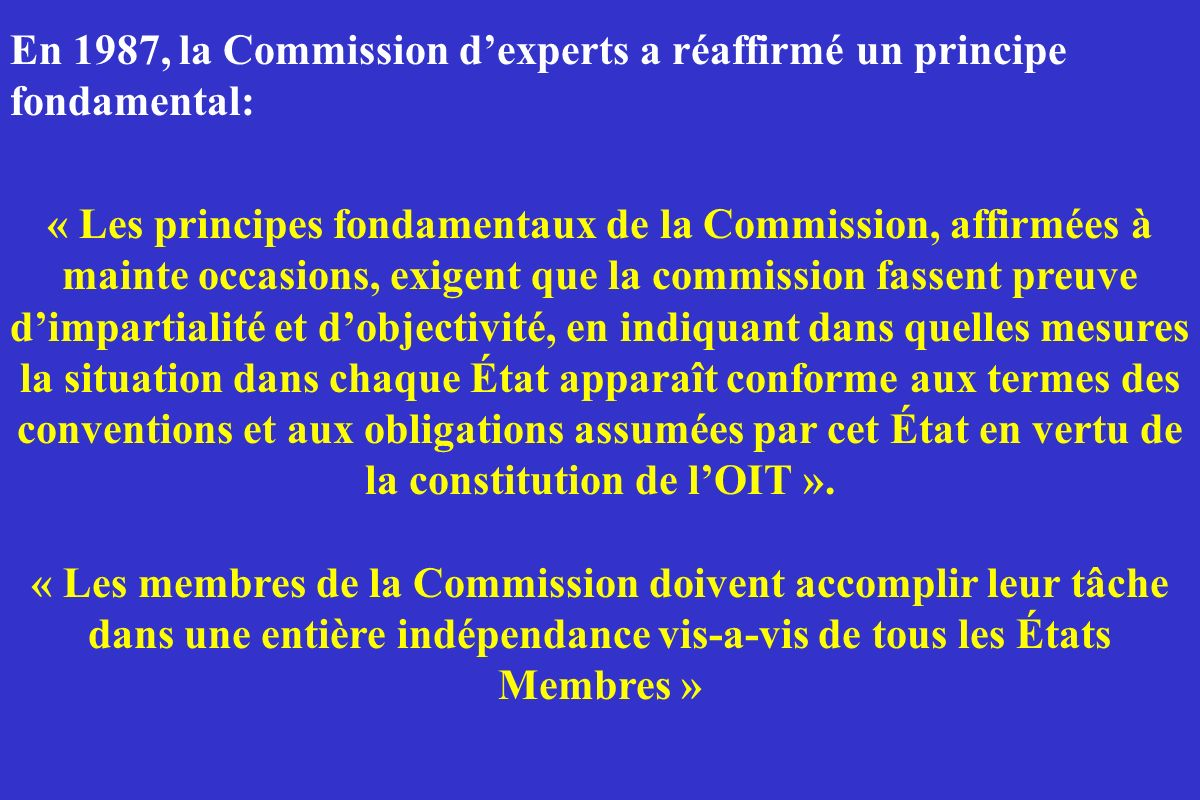 En 1987, la Commission d'experts a réaffirmé un principe fondamental: