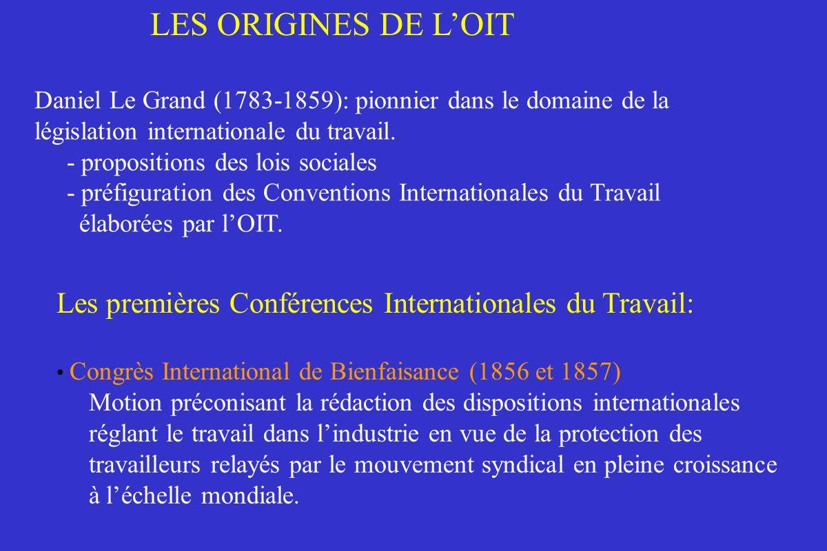 LES ORIGINES DE L'OIT Daniel Le Grand (1783-1859): pionnier dans le domaine de la. législation internationale du travail.