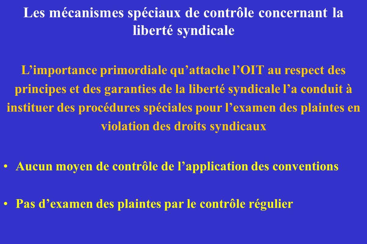 Les mécanismes spéciaux de contrôle concernant la liberté syndicale