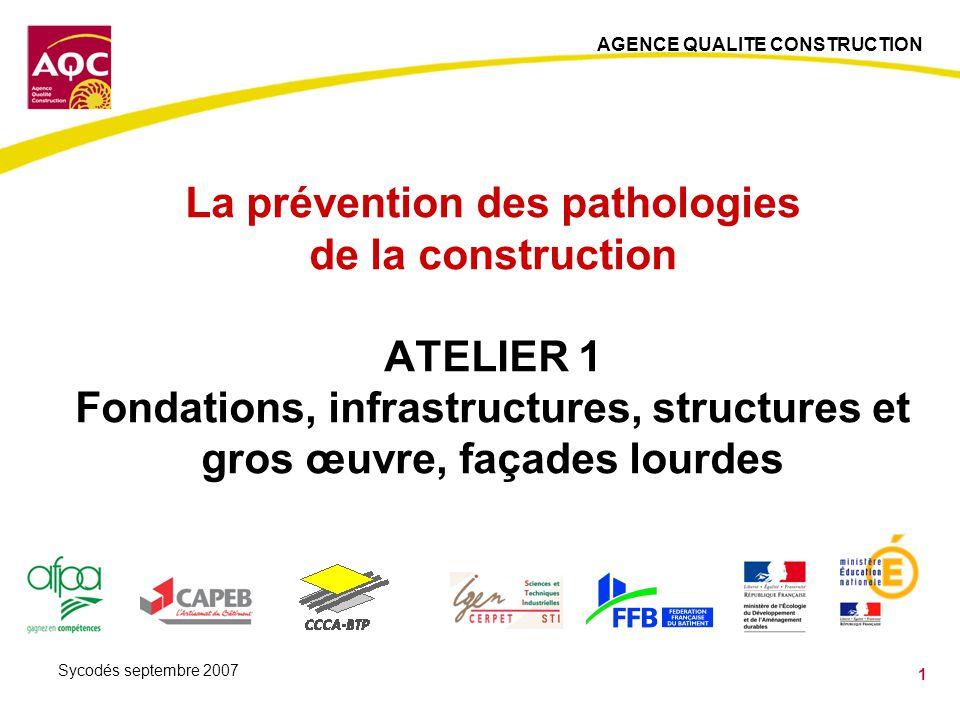 La prévention des pathologies de la construction ATELIER 1 Fondations, infrastructures, structures et gros œuvre, façades lourdes