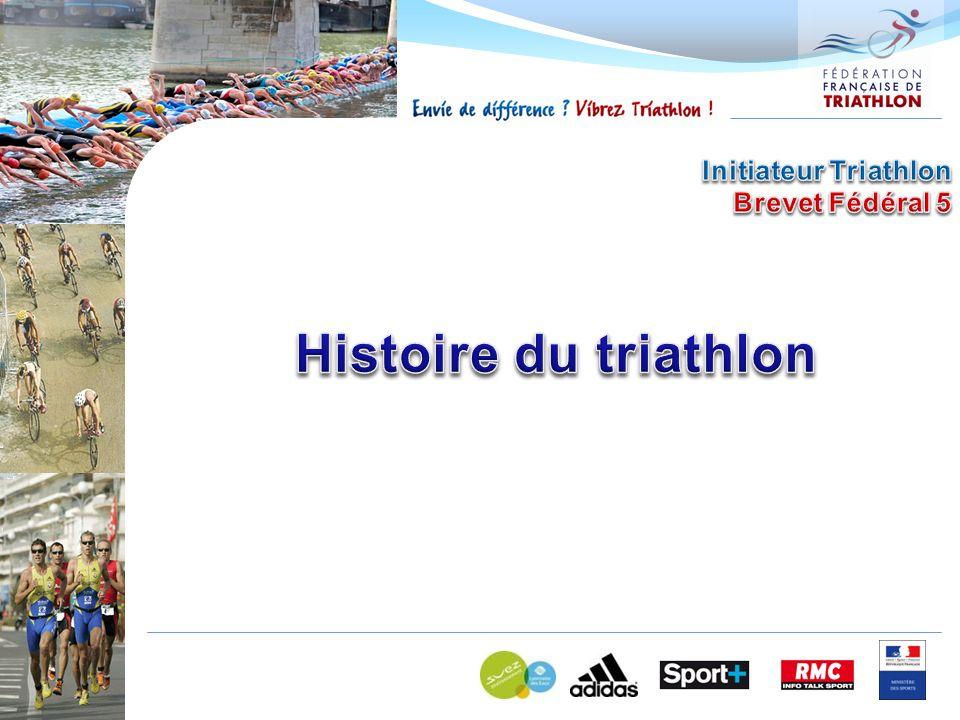 Initiateur Triathlon Brevet Fédéral 5 Histoire du triathlon