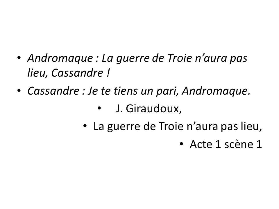 Andromaque : La guerre de Troie n'aura pas lieu, Cassandre !