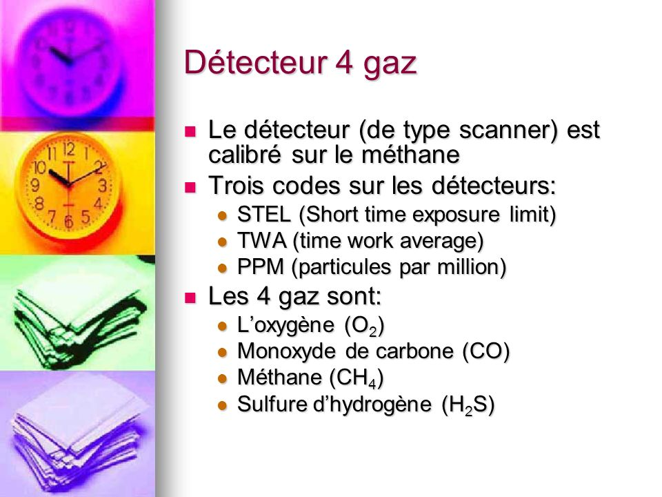 Détecteur 4 gaz Le détecteur (de type scanner) est calibré sur le méthane. Trois codes sur les détecteurs: