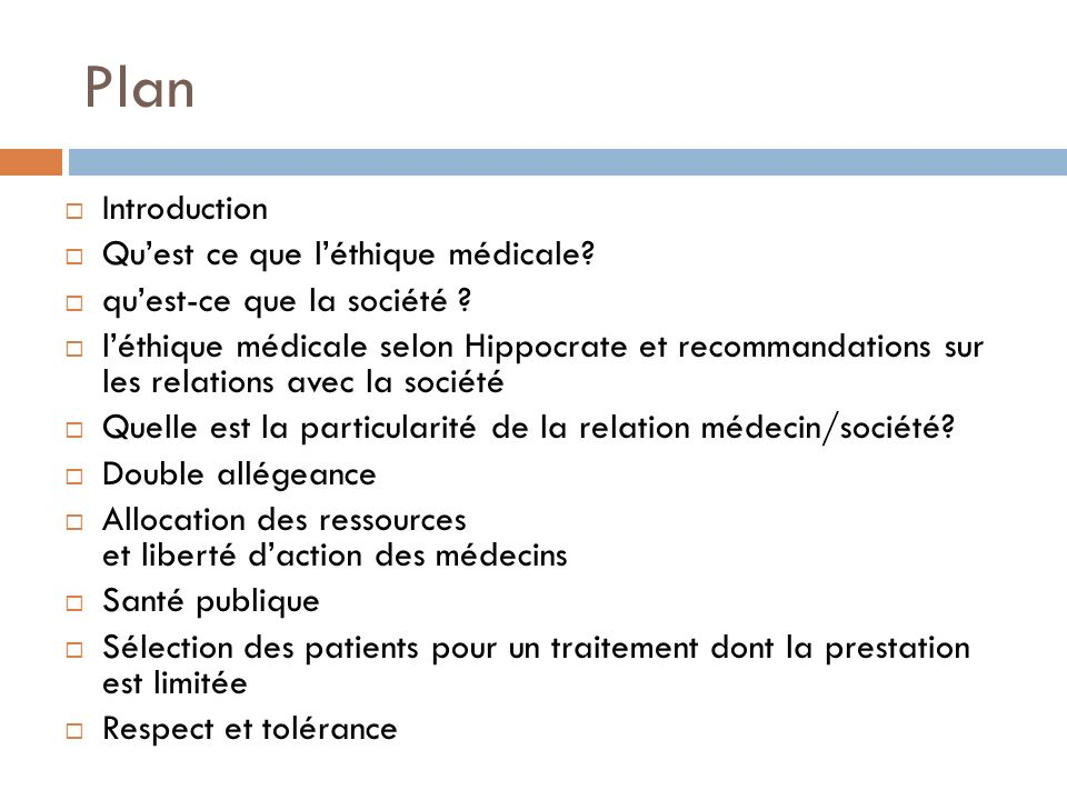 Plan Introduction Qu'est ce que l'éthique médicale
