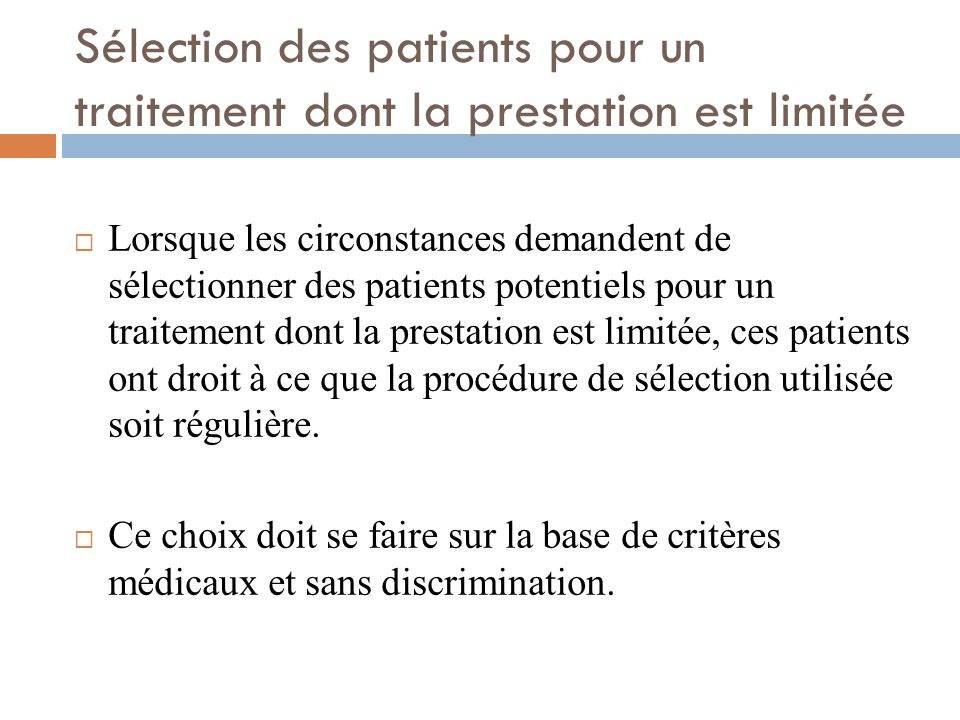 Sélection des patients pour un traitement dont la prestation est limitée