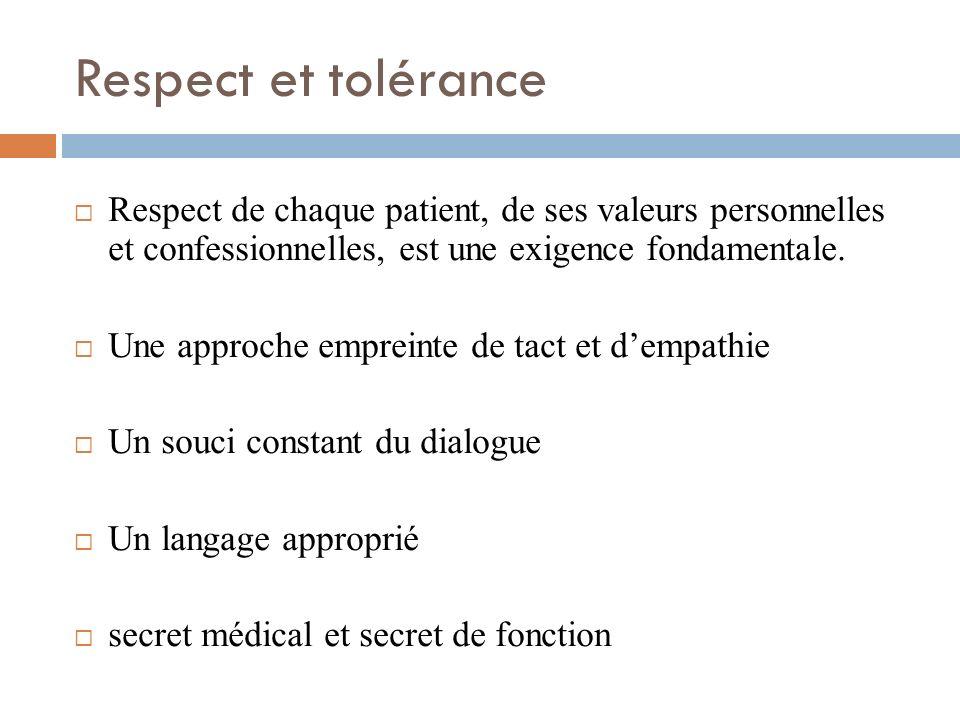 Respect et tolérance Respect de chaque patient, de ses valeurs personnelles et confessionnelles, est une exigence fondamentale.
