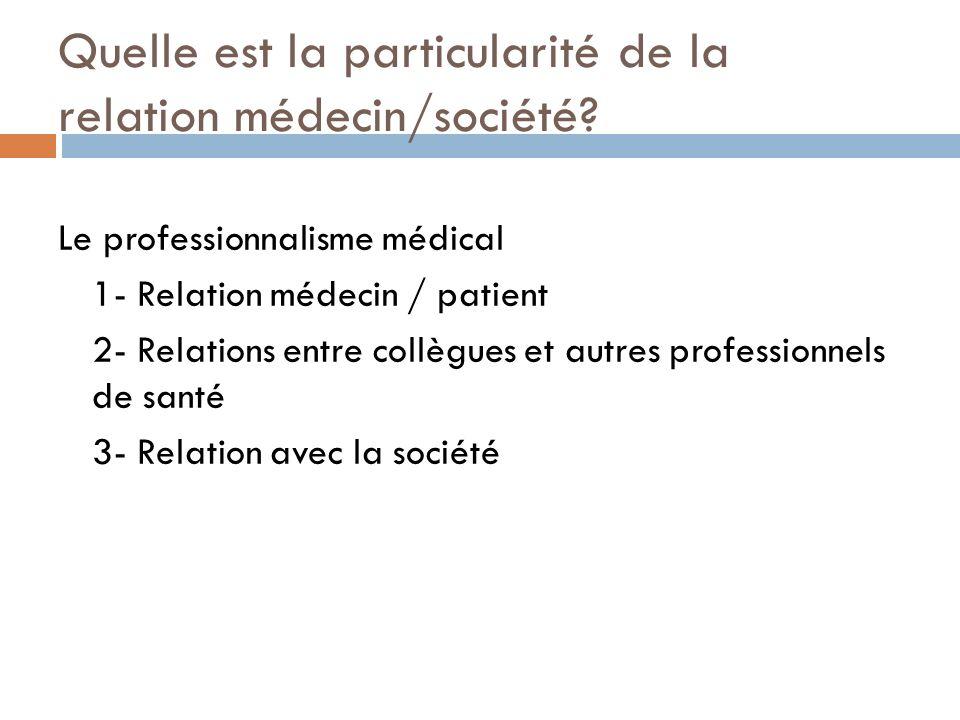 Quelle est la particularité de la relation médecin/société