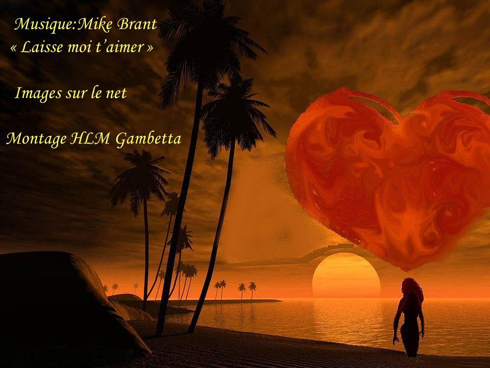 Musique:Mike Brant « Laisse moi t'aimer » Images sur le net Montage HLM Gambetta