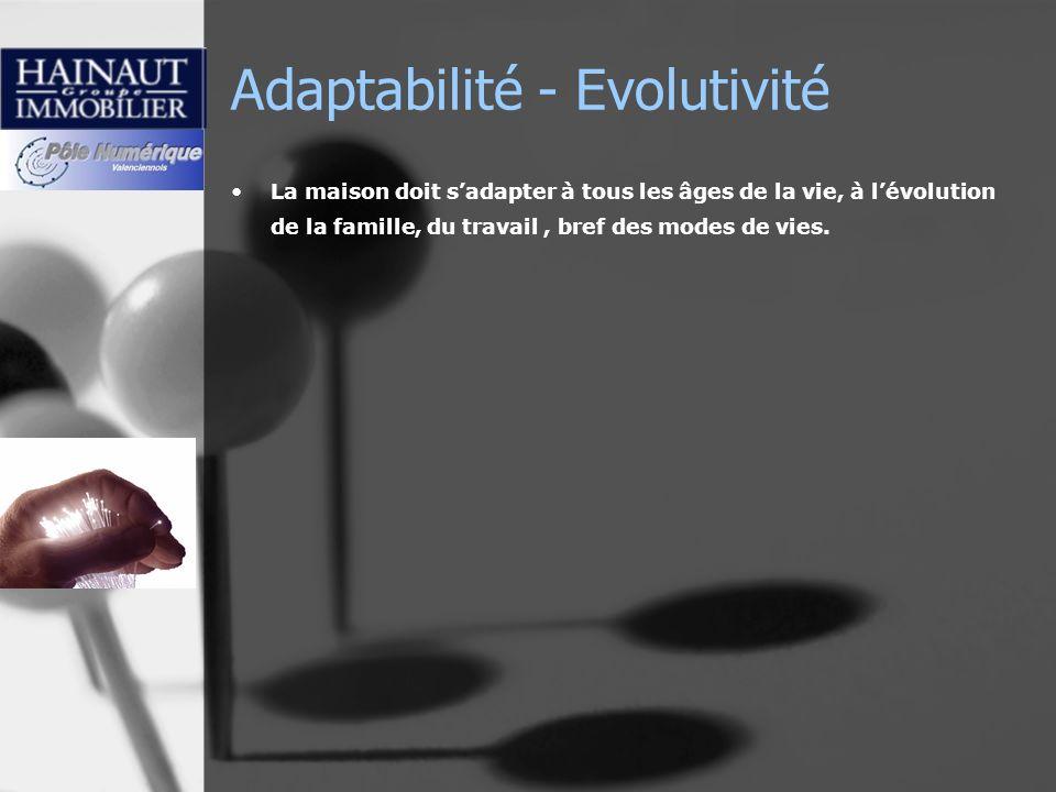 Adaptabilité - Evolutivité
