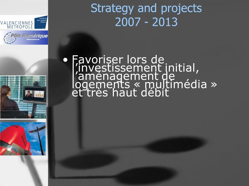 Strategy and projects 2007 - 2013