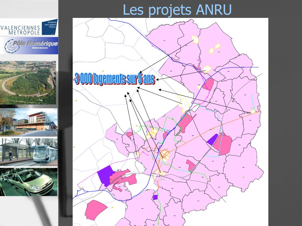 Les projets ANRU 2007 - 2013 3 000 logements sur 5 ans