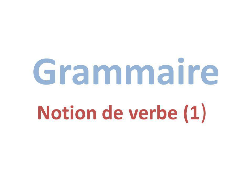 Grammaire Notion de verbe (1)