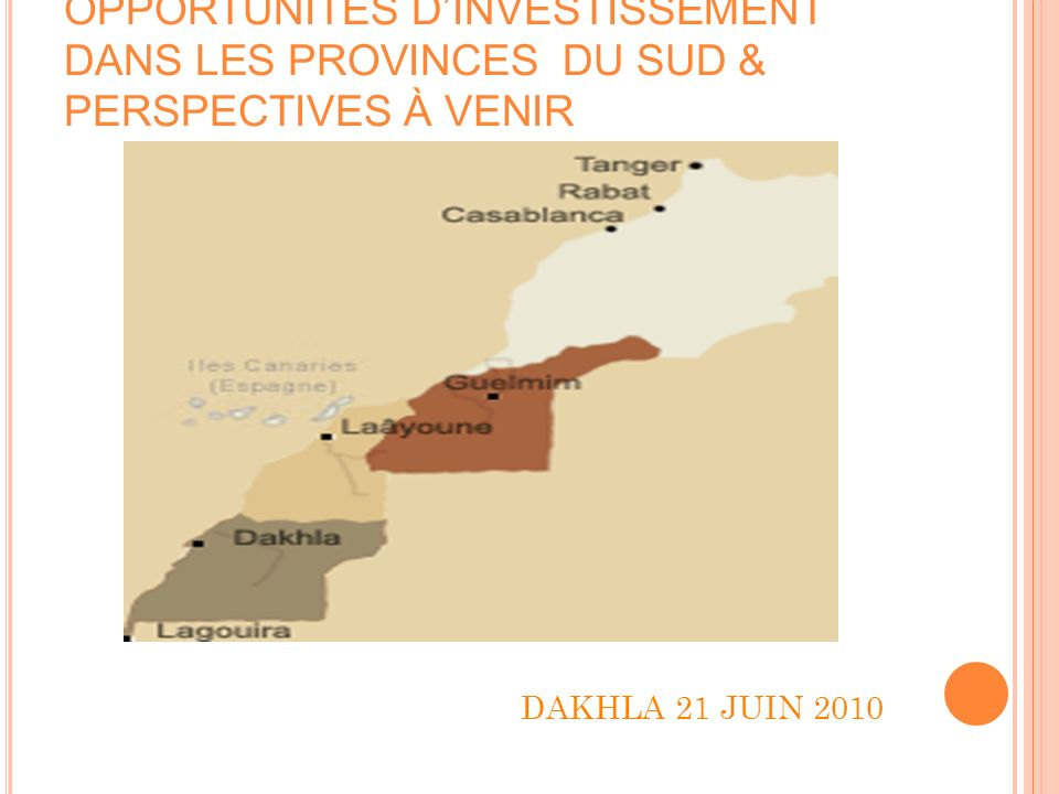 OPPORTUNITÉS D'INVESTISSEMENT DANS LES PROVINCES DU SUD & PERSPECTIVES À VENIR
