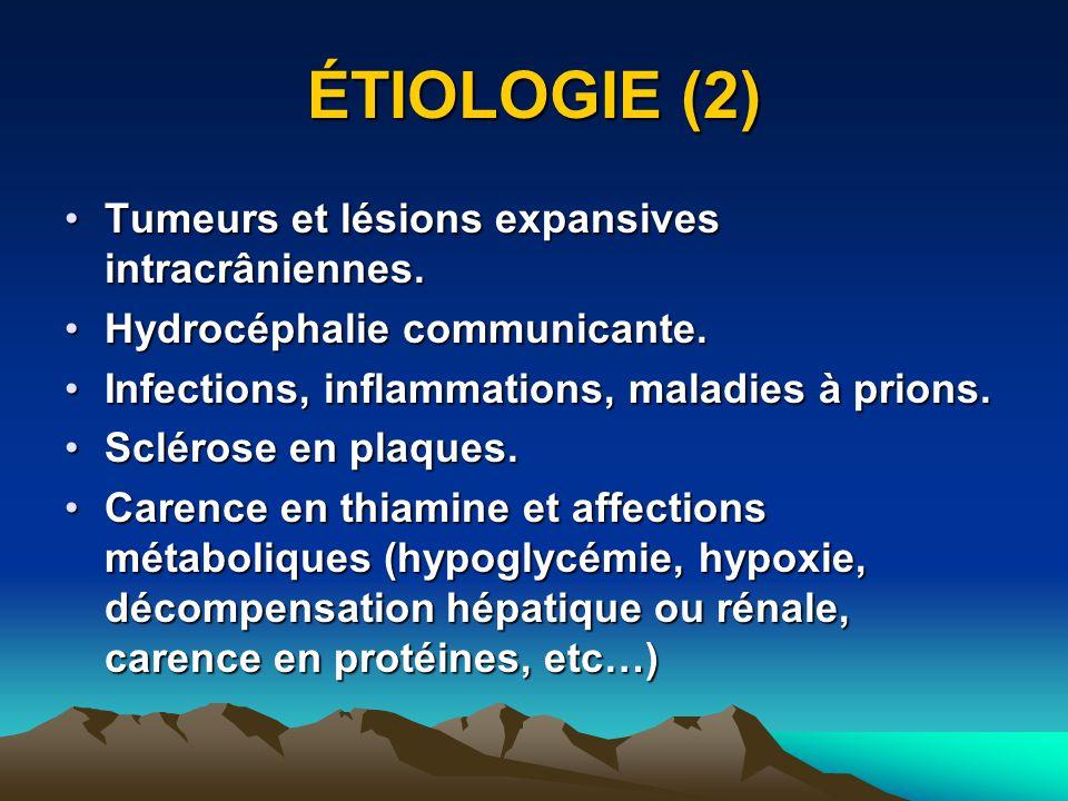 ÉTIOLOGIE (2) Tumeurs et lésions expansives intracrâniennes.