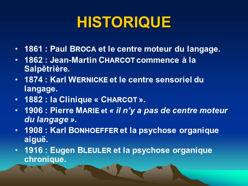 HISTORIQUE 1861 : Paul BROCA et le centre moteur du langage.