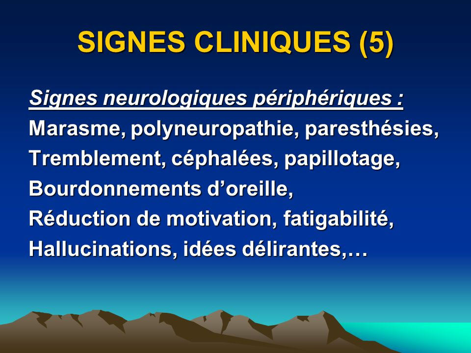 SIGNES CLINIQUES (5) Signes neurologiques périphériques :