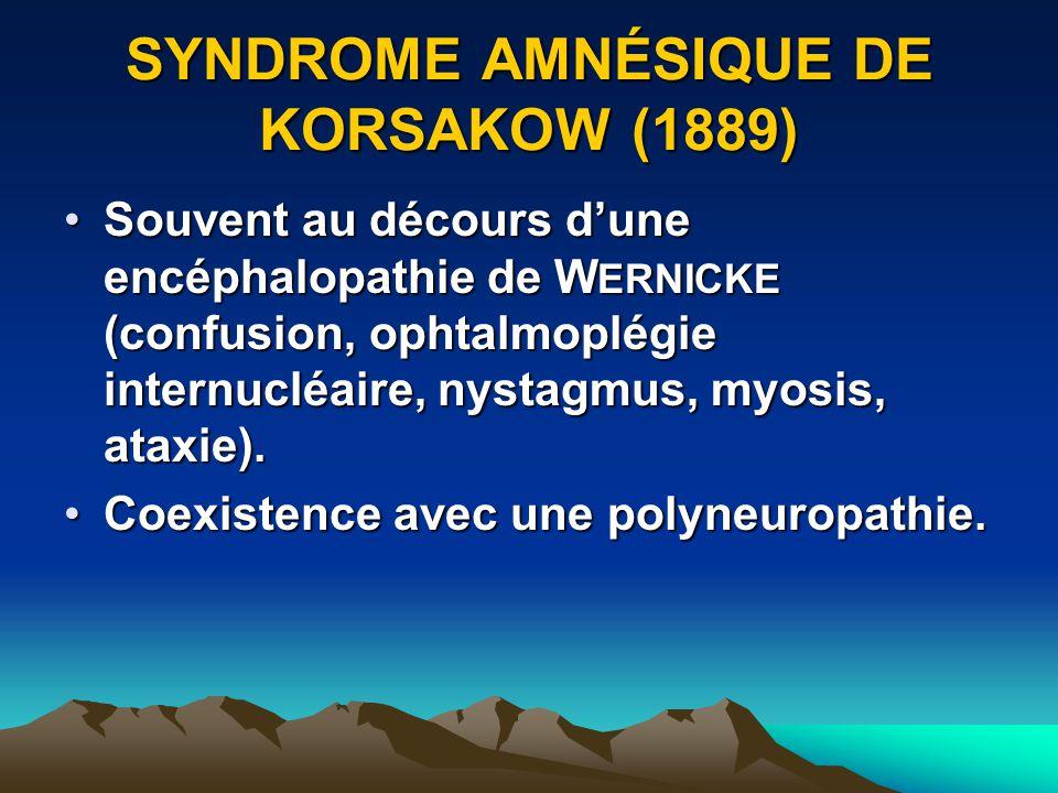 SYNDROME AMNÉSIQUE DE KORSAKOW (1889)