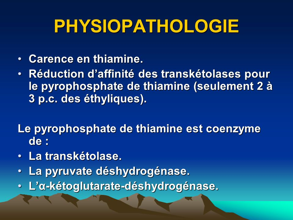 PHYSIOPATHOLOGIE Carence en thiamine.