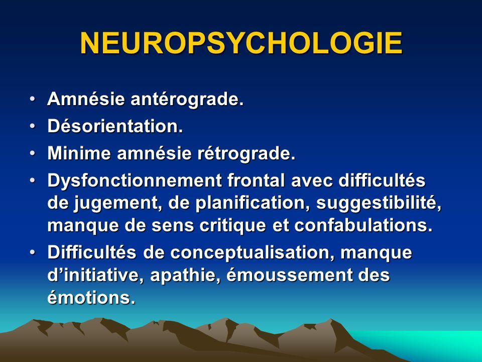 NEUROPSYCHOLOGIE Amnésie antérograde. Désorientation.