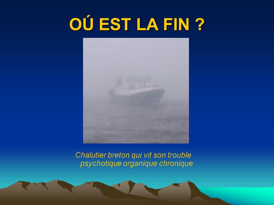 Chalutier breton qui vit son trouble psychotique organique chronique