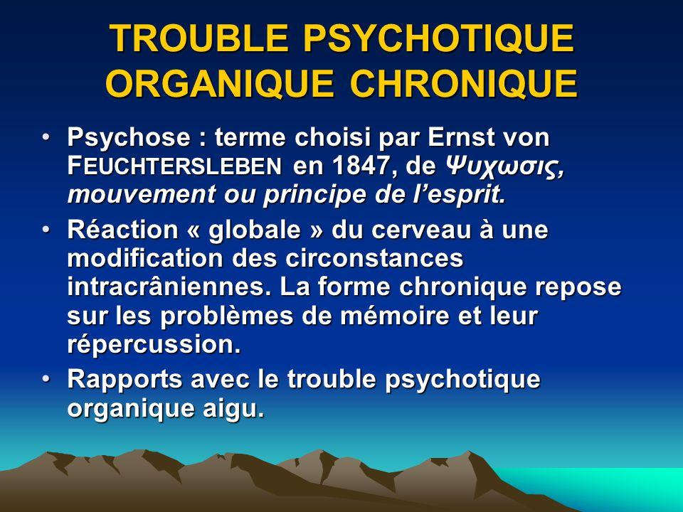 TROUBLE PSYCHOTIQUE ORGANIQUE CHRONIQUE