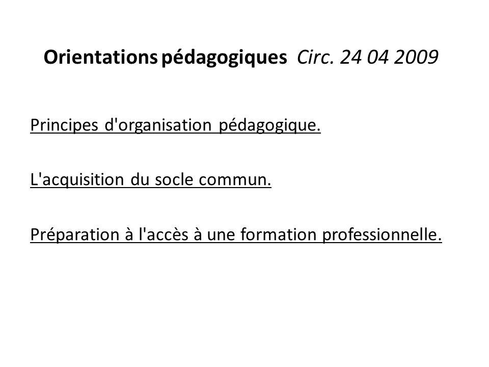 Orientations pédagogiques Circ. 24 04 2009