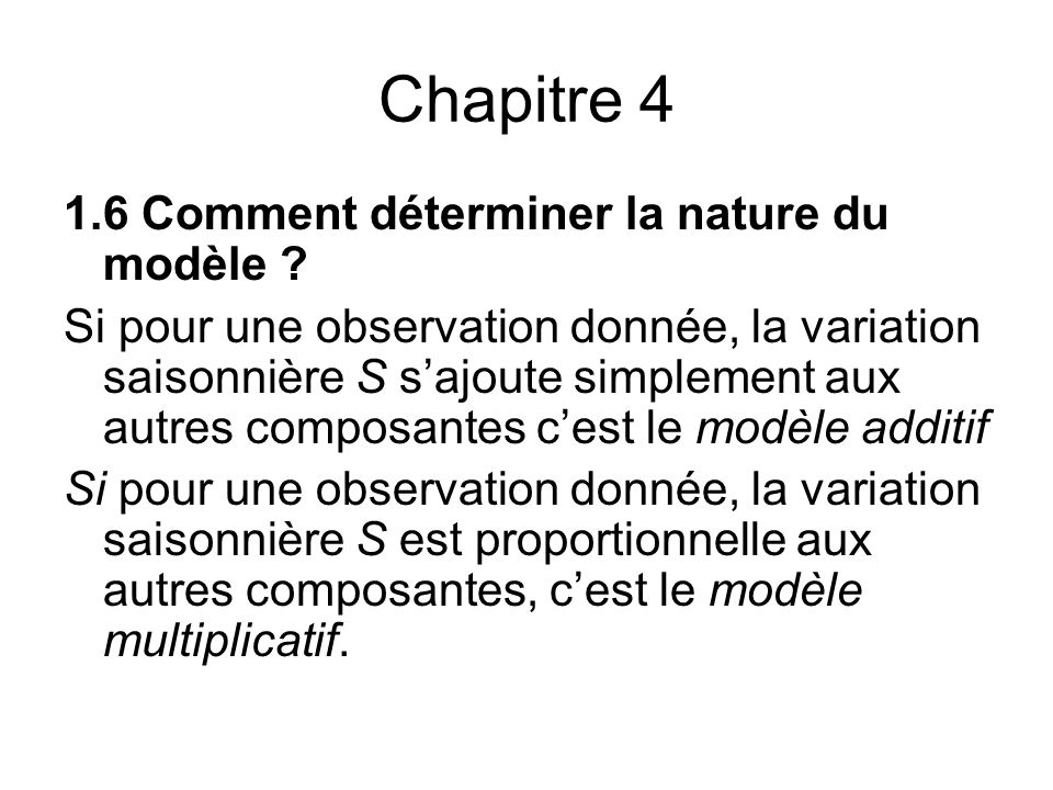 Chapitre 4 1.6 Comment déterminer la nature du modèle