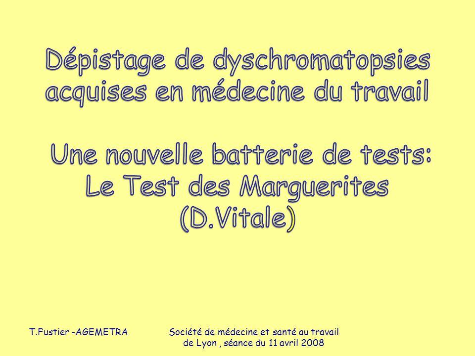 Dépistage de dyschromatopsies acquises en médecine du travail Une nouvelle batterie de tests: Le Test des Marguerites (D.Vitale)