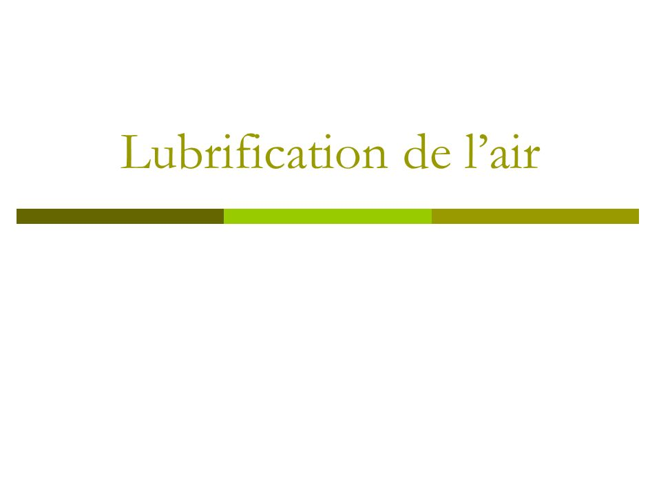 Lubrification de l'air