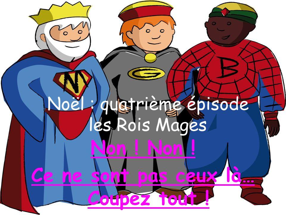 Noël : quatrième épisode les Rois Mages