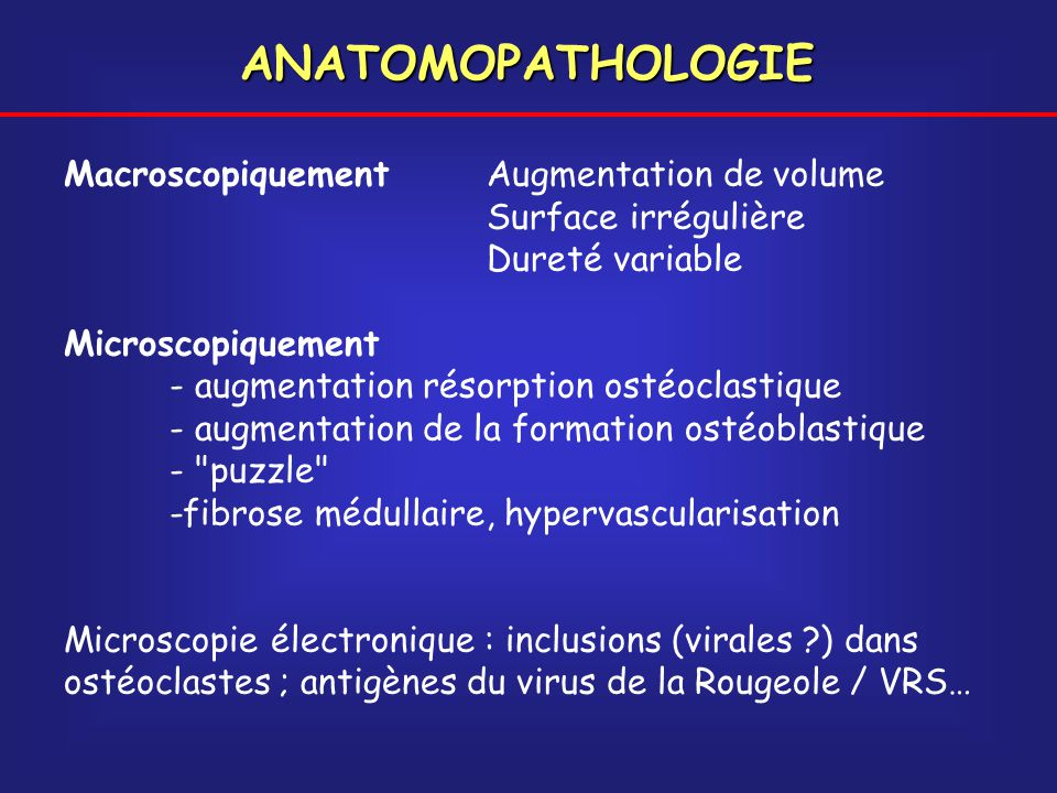 ANATOMOPATHOLOGIE Macroscopiquement Augmentation de volume